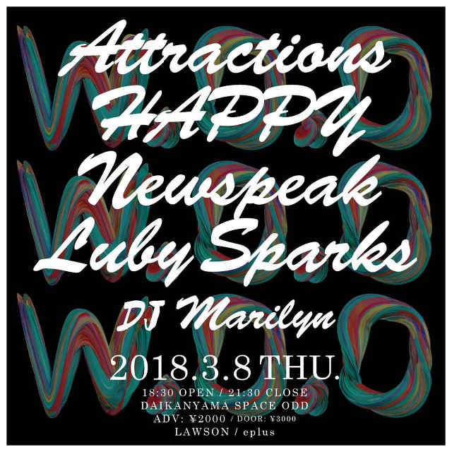 「W.O.O vol.4」に Attractions、HAPPY、Newspeak、Luby Sparks出演決定!